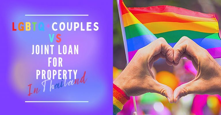 LGBTQ + couples VS joint loan for property: What are the challenges and possibilities in Thailand?